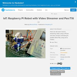 IoT: Raspberry Pi Robot with Video Streamer and Pan/Tilt ...