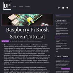 Raspberry Pi Kiosk Screen Tutorial - Dan Purdy