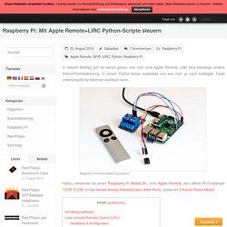 Raspberry Pi: Mit Apple Remote+LIRC Python-Scripte steuern