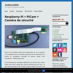 Raspberry Pi + PiCam = Caméra de sécurité
