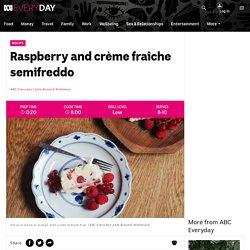 Raspberry and crème fraîche semifreddo - ABC Everyday