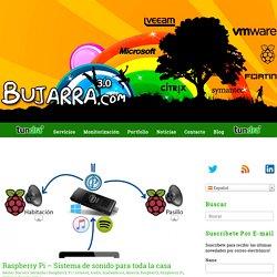 Raspberry Pi - Sistema de sonido para toda la casa - Tundra IT - Blog Bujarra.com