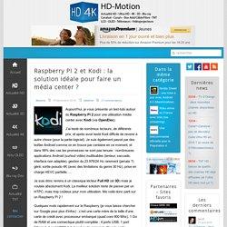 Raspberry Pi 2 et Kodi : la solution idéale pour faire un média center ?