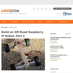 Build an Off-Road Raspberry Pi Robot: Part 2