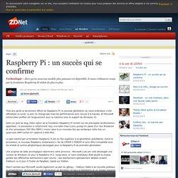 Raspberry Pi : un succès qui se confirme