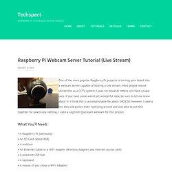 Raspberry Pi Webcam Server Tutorial (Live Stream) - Techspect