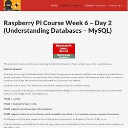 Raspberry Pi Course Week 6 - Day 2( Understanding Databases - MySQL)