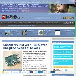 Raspberry Pi 3 vendu 35 $ avec une puce 64 bits et le WiFi