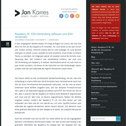 Raspberry Pi: SSH-Verbindung aufbauen und SSH verwenden » Jan Karres