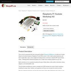Raspberry Pi Youtube Workshop Kit – TUTO vidéo lié à ce produit