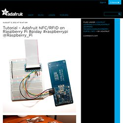 Tutorial – Adafruit NFC/RFID on Raspberry Pi #piday #raspberrypi @Raspberry_Pi