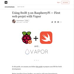 Using Swift 3 on RaspberryPi — First web projet with Vapor
