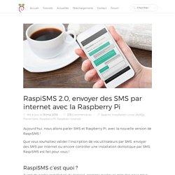 RaspiSMS 2.0, envoyer des SMS par internet avec la Raspberry Pi
