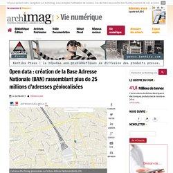 Open data : création de la Base Adresse Nationale (BAN) rassemblant plus de 25 millions d'adresses géolocalisées