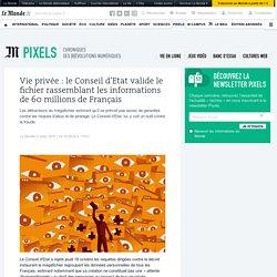 Vie privée: le Conseil d'Etat valide le fichier rassemblant les informations de 60millions de Français