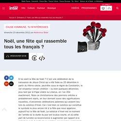 Noël, une fête qui rassemble tous les français ? du 23 décembre 2012 - France Inter