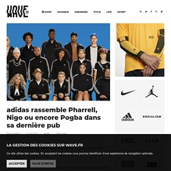 adidas rassemble Pharrell, Nigo ou encore Pogba dans sa dernière pub