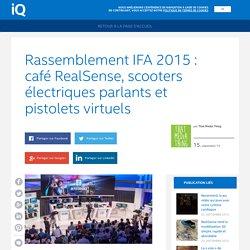 Intel iQ – Rassemblement IFA 2015: café RealSense, scooters électriques parlants et pistolets virtuels