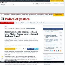 Rassemblement à Paris de «Black Lives MatterFrance» après la mort d'Adama Traoré