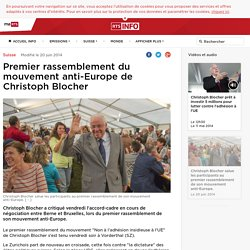 Premier rassemblement du mouvement anti-Europe de Christoph Blocher - rts.ch - Suisse
