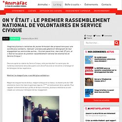On y était : le premier rassemblement national de volontaires en Service Civique