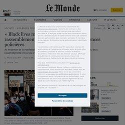«Black lives matter ici aussi»: nouveaux rassemblements en France contre les violences policières