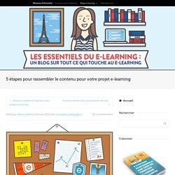 5 étapes pour rassembler le contenu pour votre projet e-learning