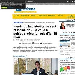 Meetrip : la plate-forme veut rassembler 20 à 25 000 guides professionnels d'ici 18 mois