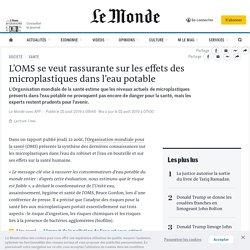 L'OMS se veut rassurante sur les effets des microplastiques dans l'eau potable