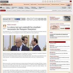 Le stress test qui contredit les résultats rassurants des banques françaises