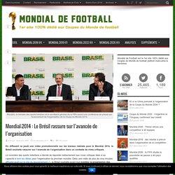 Le Brésil rassure sur l'avancée de l'organisation