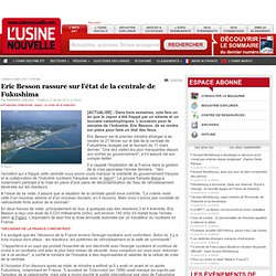 Eric Besson rassure sur l'état de la centrale de Fukushima
