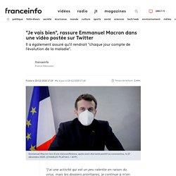 """""""Je vais bien"""", rassure Emmanuel Macron dans une vidéo postée sur Twitter"""