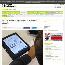 Rassurer et démystifier le numérique éducatif - 13/03/2017
