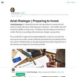 Preparing to Invest – Ariah Rastegar – Medium