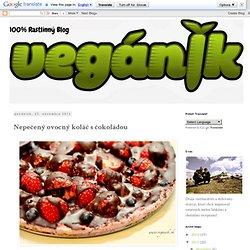 100% Rastlinný Blog: Nepečený ovocný koláč s čokoládou