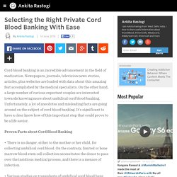 Selecting the Right Private Cord Blood Banking With Ease