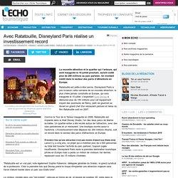 Avec Ratatouille, Disneyland Paris réalise un investissement record
