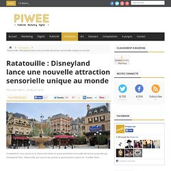 Ratatouille : Disneyland lance une nouvelle attraction sensorielle unique au monde