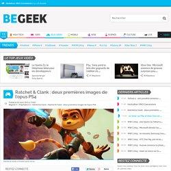 Ratchet & Clank : deux premières images de l'opus PS4