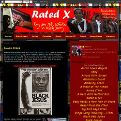 Rated X - Blaxploitation & actu - Le blog de Melvin X