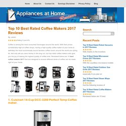 Top 10 Best Rated Coffee Makers 2017 Reviews and Buying Guide