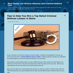 Tips to Help You Hire a Top Rated Criminal Defense Lawyer in Boise