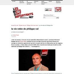 La vie ratée de Philippe Val