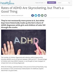 Rates of ADHD Are Skyrocketing, But That's a Good Thing