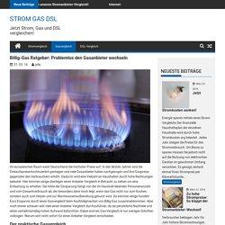 Ratgeber Zum Billig-Gas Anbieter Vergleich