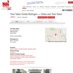 Tom Tailor Outlet Ratingen — Tolles von Tom Tailor