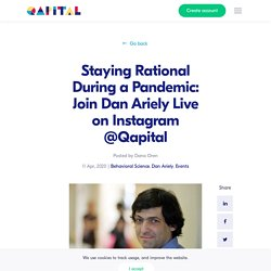 Staying Rational During a Pandemic: Join Dan Ariely Live on Instagram @Qapital - Qapital