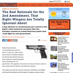 The Real Rationale for the 2nd Amendment, That Right-Wingers Are Totally Ignorant About