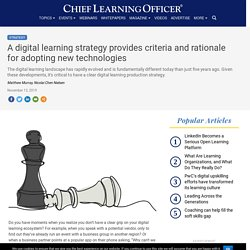 A digital learning strategy provides criteria and rationale for adopting new technologies